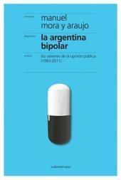 La Argentina bipolar: Los vaivenes de la opinión pública (1983-2011)