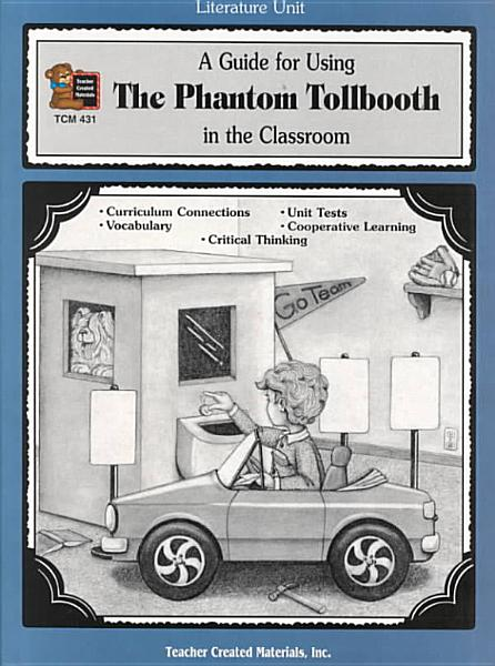 Download A Guide for Using the Phantom Tollbooth in the Classroom Book