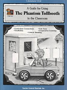 A Guide for Using the Phantom Tollbooth in the Classroom Book