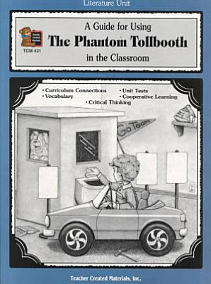 A Guide for Using the Phantom Tollbooth in the Classroom
