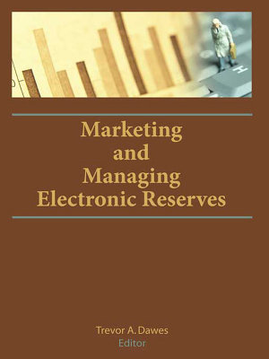 Marketing and Managing Electronic Reserves PDF
