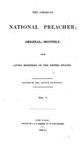 The National Preacher Or Original Monthly Sermons from Living Ministers: Volume 5