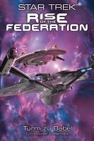 Star Trek   Rise of the Federation 2  Turm zu Babel PDF