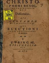 Dissertatio qua certamen praerogativae, quod electioni cum successione est, decernitur