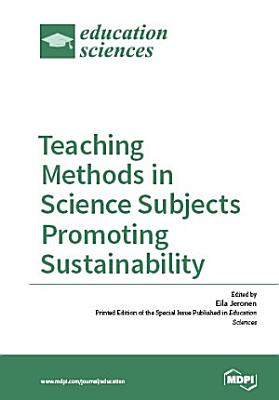 Teaching Methods in Science Subjects Promoting Sustainability