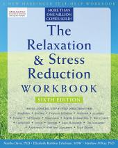 The Relaxation and Stress Reduction Workbook: Edition 6