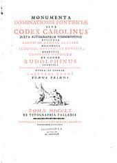 Monumenta dominationis pontificiae sive Codex Carolinus juxta autographum Vindobonense,... Opera, et studio Cajetani Cennii,...