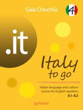 .it – Italy to go 4. Italian language and culture course for English speakers A1-A2