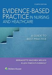 Evidence-Based Practice in Nursing & Healthcare: A Guide to Best Practice, Edition 4