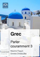 Grec Parler couramment 3: Glossika Méthode syntaxique