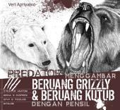 Menggambar Beruang Grizzly dan Beruang Kutub dengan pensil