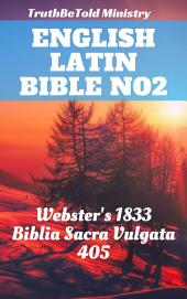 English Latin Bible No2: Webster's 1833 - Biblia Sacra Vulgata 405