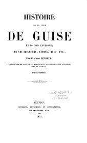 Histoire de la ville de Guise et de ses environs