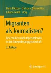 Migranten als Journalisten?: Eine Studie zu Berufsperspektiven in der Einwanderungsgesellschaft, Ausgabe 2