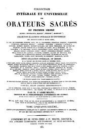 Collection intégrale et universelle des orateurs sacrés du premier et du second ordre: savoir : de Lingendes ... [et al.] et collection intégrale, ou choisie de la plupart des orateurs du troisième ordre : savoir : Camus ... [et al.], Volume56