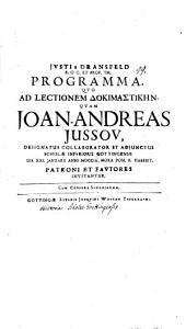 Justi a Dransfeld ... programma quo ad lectionem dokimastikēn, quam Joan. Andreas Jussov ... habebit, patroni et fautores invitantur