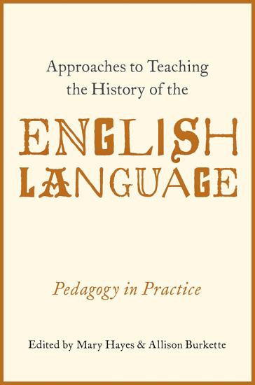 Approaches to Teaching the History of the English Language PDF