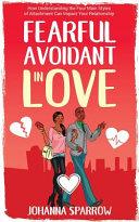 Fearful  Avoidant in Love PDF