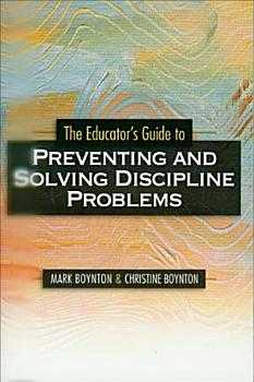 The Educator s Guide to Preventing and Solving Discipline Problems PDF