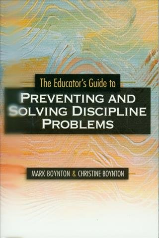 The Educator's Guide to Preventing and Solving Discipline Problems