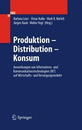 Produktion - Distribution - Konsum: Auswirkungen von Informations- und Kommunikationstechnologien (IKT) auf Wirtschafts- und Versorgungsverkehr