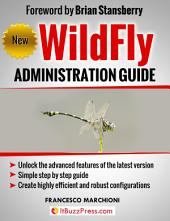 WildFly Administration Guide: Learn how to configure the newest WildFly application server