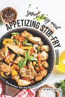 Super Easy and Appetizing Stir-fry Cookbook