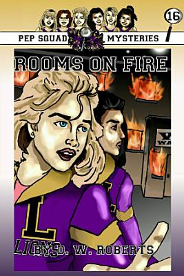Pep Squad Mysteries Book 16  Rooms on Fire PDF