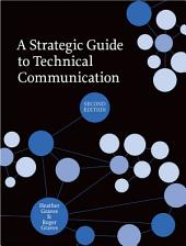 A Strategic Guide to Technical Communication - Second Edition (US): Edition 2