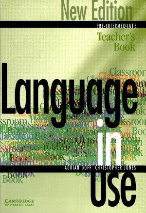 Language in Use Pre Intermediate New Edition Teacher s Book