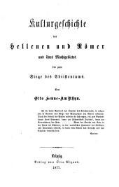 Allgemeine Kulturgeschichte von der Urzeit bis auf die Gegenwart: bd. Die Hellenen und Römer und ihr Machtgebiet