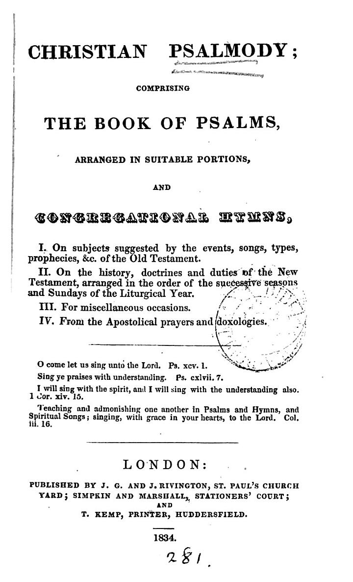 Christian psalmody: comprising the book of psalms arranged in suitable portions, and congregational hymns. [compiled by J.C. Franks].
