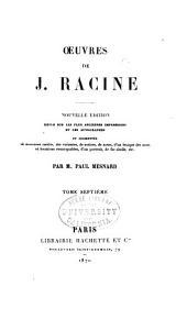 Œuvres de J. Racine: Volume7