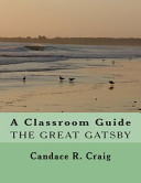 A Classroom Guide to the Great Gatsby