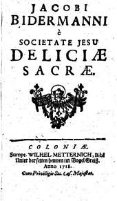 JACOBI BIDERMANNI e SOCIETATE JESU DELICIAE SACRAE