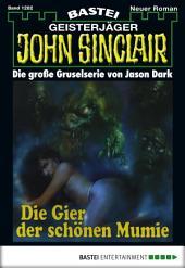 John Sinclair - Folge 1282: Die Gier der schönen Mumie