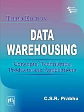 DATA WAREHOUSING: Concepts, Techniques, Products and Applications, Edition 3