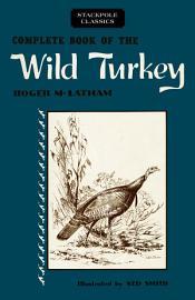 Complete Book of the Wild Turkey PDF