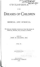 Cyclopædia of the Diseases of Children: Medical and Surgical, Volume 4