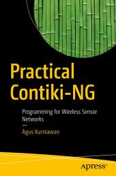 Practical Contiki-NG: Programming for Wireless Sensor Networks