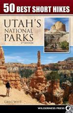 50 Best Short Hikes in Utah s National Parks PDF