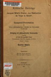 """Kritische Beiträge zu Jacques Milet's Drama """"La Destruction de Troye la Grant"""": Inaugural-Dissertation ..."""