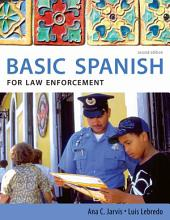 Spanish for Law Enforcement: Basic Spanish Guide Series: Edition 2