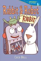 Rabbit and Robot and Ribbit PDF