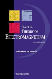 Classical Theory of Electromagnetism: with Companion Solution Manual Second Edition