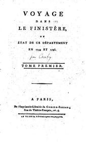 Voyage Dans Le Finistère, Ou État De Ce Département En 1794 Et 1795: Volume1