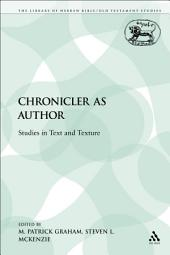 The Chronicler as Author: Studies in Text and Texture