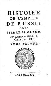 Histoire de l'empire de Russie sous Pierre le Grand: Volume2