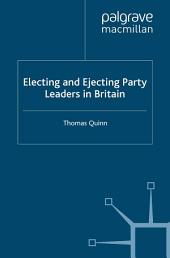 Electing and Ejecting Party Leaders in Britain