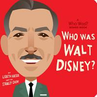 Who Was Walt Disney   A Who Was  Board Book PDF